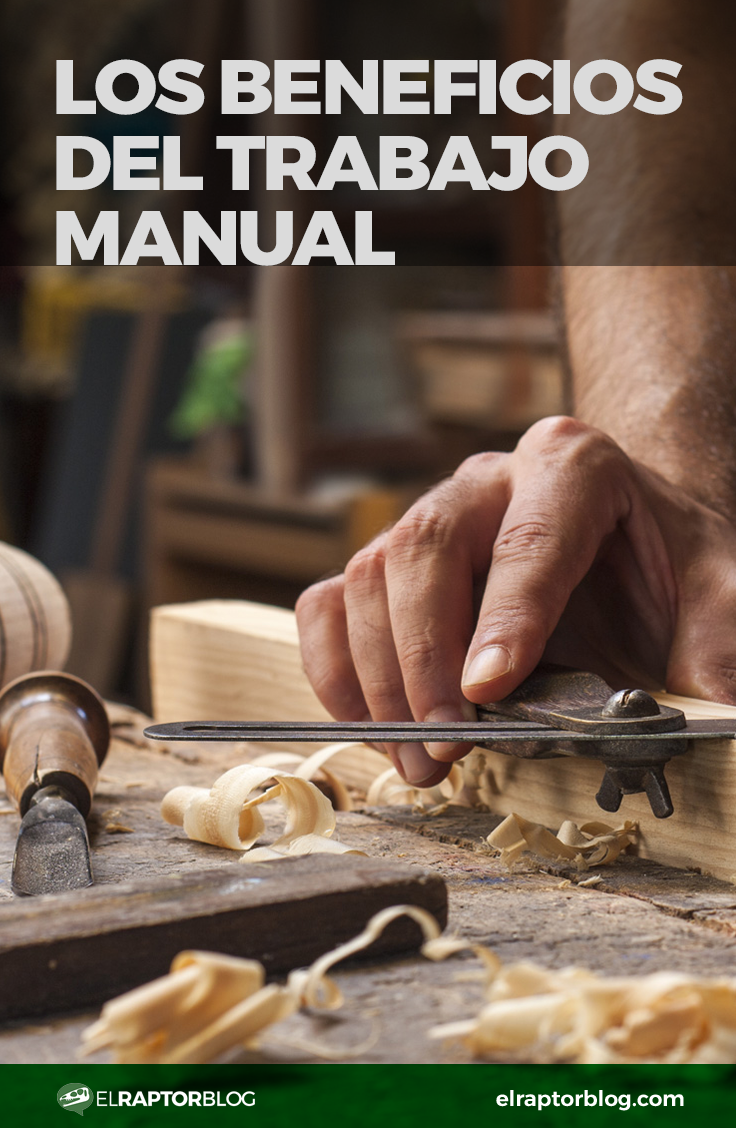 Los beneficios del trabajo manual